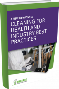 A New Importance: Cleaning for Health and Industry Best Practices